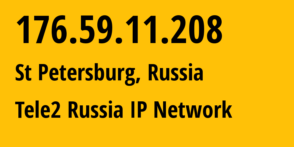 IP-адрес 176.59.11.208 (Санкт-Петербург, Санкт-Петербург, Россия) определить местоположение, координаты на карте, ISP провайдер AS15378 Tele2 Russia IP Network // кто провайдер ip-адреса 176.59.11.208