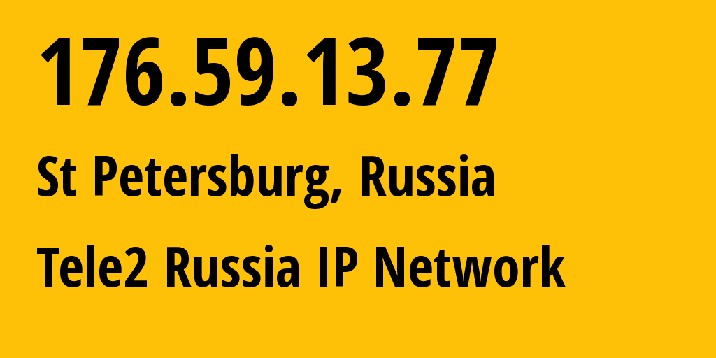 IP-адрес 176.59.13.77 (Санкт-Петербург, Санкт-Петербург, Россия) определить местоположение, координаты на карте, ISP провайдер AS15378 Tele2 Russia IP Network // кто провайдер ip-адреса 176.59.13.77