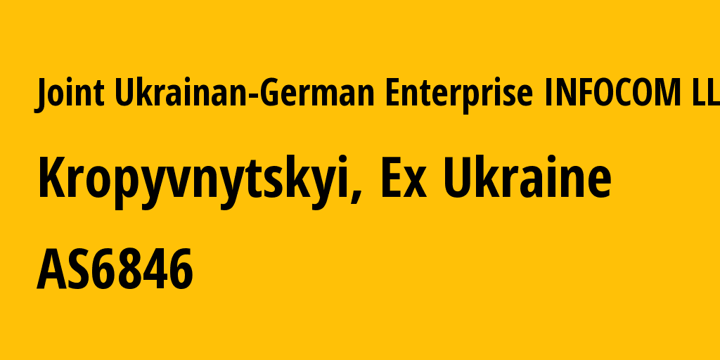 "Информация о провайдере Joint Ukrainan-German Enterprise INFOCOM LLC AS6846 Joint Ukrainan-German Enterprise ""INFOCOM"" LLC: все ip-адреса, network, все подсети"