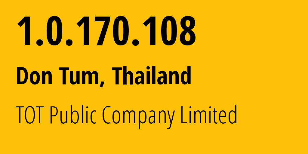 IP address 1.0.170.108 (Ko Samui, Surat Thani, Thailand) get location, coordinates on map, ISP provider AS23969 TOT Public Company Limited // who is provider of ip address 1.0.170.108, whose IP address