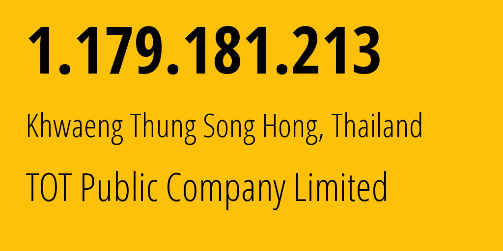 IP address 1.179.181.213 (Lopburi, Lopburi, Thailand) get location, coordinates on map, ISP provider AS131293 TOT Public Company Limited // who is provider of ip address 1.179.181.213, whose IP address