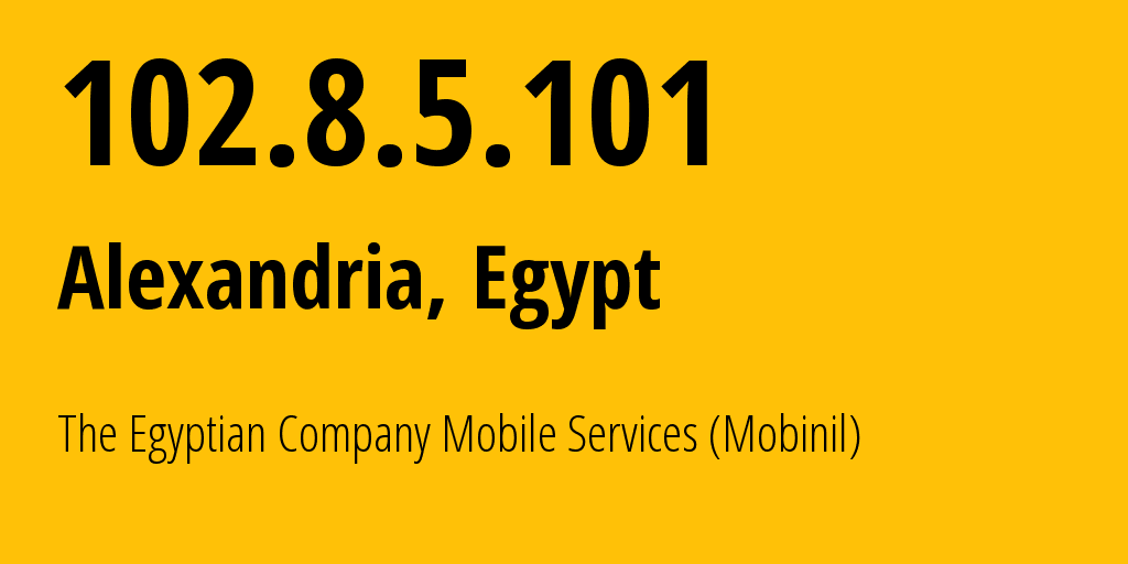 IP address 102.8.5.101 (Cairo, Cairo Governorate, Egypt) get location, coordinates on map, ISP provider AS37069 The Egyptian Company Mobile Services (Mobinil) // who is provider of ip address 102.8.5.101, whose IP address