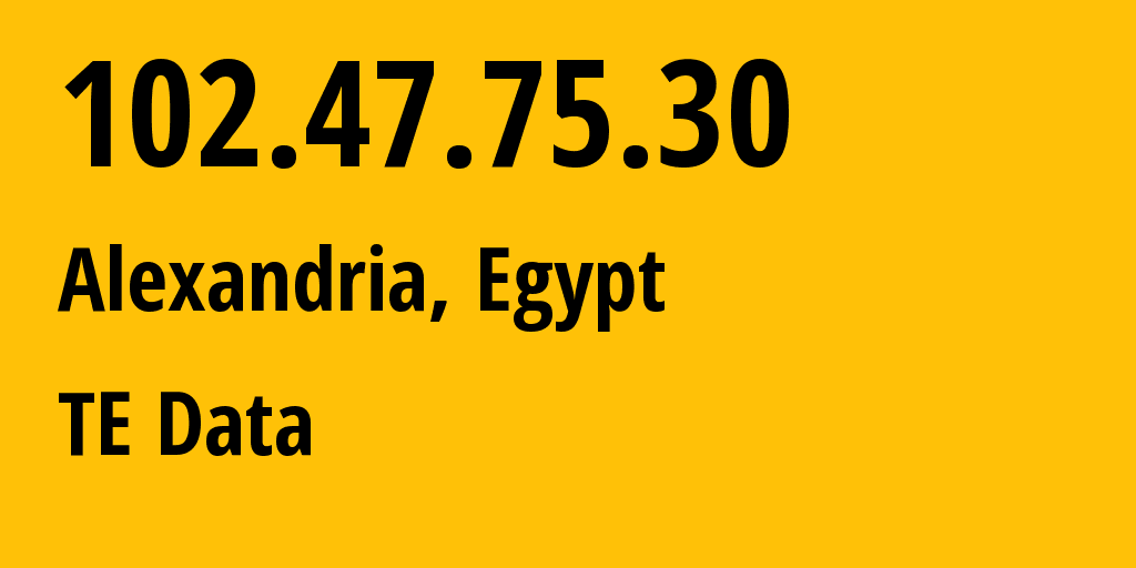 IP address 102.47.75.30 (Giza, Giza, Egypt) get location, coordinates on map, ISP provider AS8452 TE Data // who is provider of ip address 102.47.75.30, whose IP address