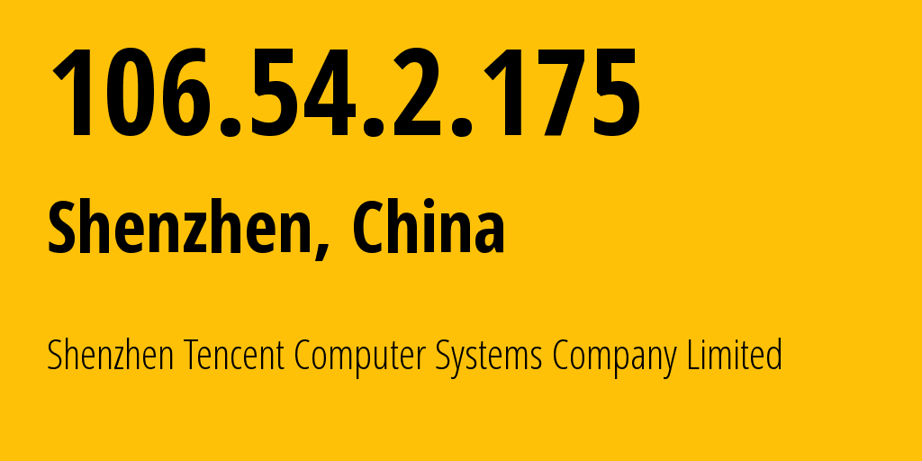 IP address 106.54.2.175 (Shenzhen, Guangdong, China) get location, coordinates on map, ISP provider AS45090 Shenzhen Tencent Computer Systems Company Limited // who is provider of ip address 106.54.2.175, whose IP address