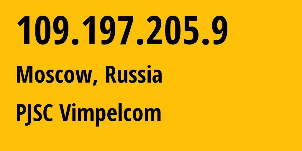 IP address 109.197.205.9 (Oryol, Orel Oblast, Russia) get location, coordinates on map, ISP provider AS16345 Public Joint Stock Company Vimpel-Communications // who is provider of ip address 109.197.205.9, whose IP address