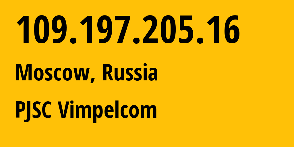 IP address 109.197.205.16 (Krasnyye Tkachi, Yaroslavskaya Oblast, Russia) get location, coordinates on map, ISP provider AS16345 Public Joint Stock Company Vimpel-Communications // who is provider of ip address 109.197.205.16, whose IP address