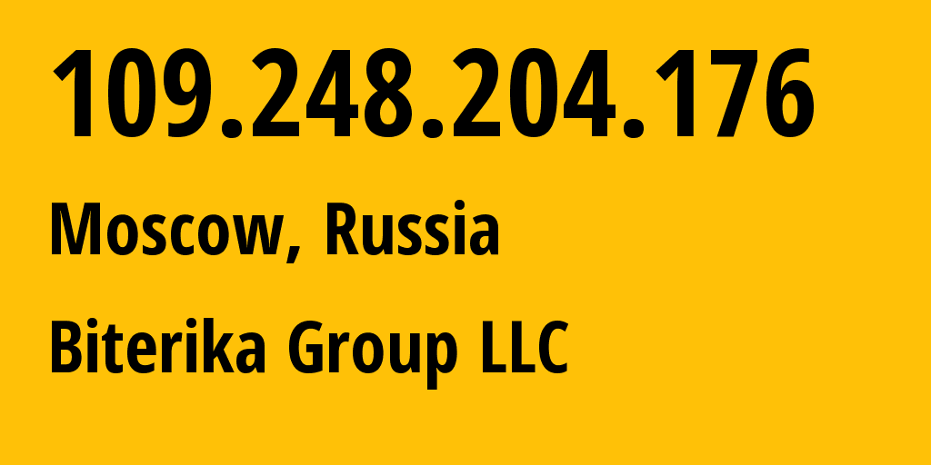 IP address 109.248.204.176 (Rzhavki, Moscow Oblast, Russia) get location, coordinates on map, ISP provider AS35048 Biterika Group LLC // who is provider of ip address 109.248.204.176, whose IP address