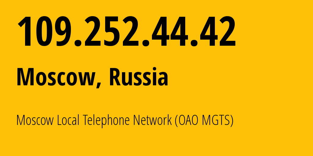 IP address 109.252.44.42 (Moscow, Moscow, Russia) get location, coordinates on map, ISP provider AS25513 Moscow Local Telephone Network (OAO MGTS) // who is provider of ip address 109.252.44.42, whose IP address