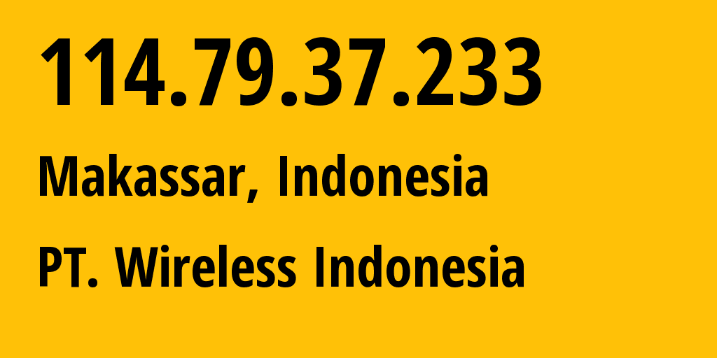 IP address 114.79.37.233 (Makassar, South Sulawesi, Indonesia) get location, coordinates on map, ISP provider AS18004 PT. Wireless Indonesia // who is provider of ip address 114.79.37.233, whose IP address