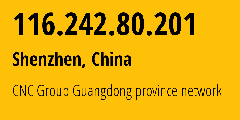 IP address 116.242.80.201 (Beijing, Beijing, China) get location, coordinates on map, ISP provider AS4847 CNC Group Guangdong province network // who is provider of ip address 116.242.80.201, whose IP address