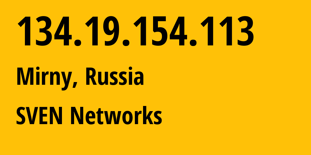 IP address 134.19.154.113 (Mirny, Sakha, Russia) get location, coordinates on map, ISP provider AS50477 SVEN Networks // who is provider of ip address 134.19.154.113, whose IP address