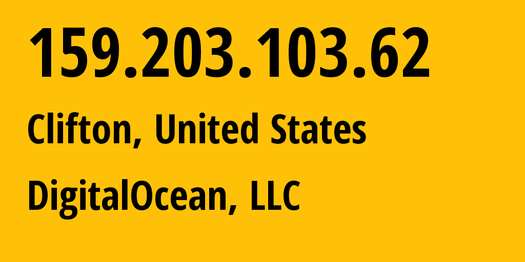 IP address 159.203.103.62 (Clifton, New Jersey, United States) get location, coordinates on map, ISP provider AS14061 DigitalOcean, LLC // who is provider of ip address 159.203.103.62, whose IP address