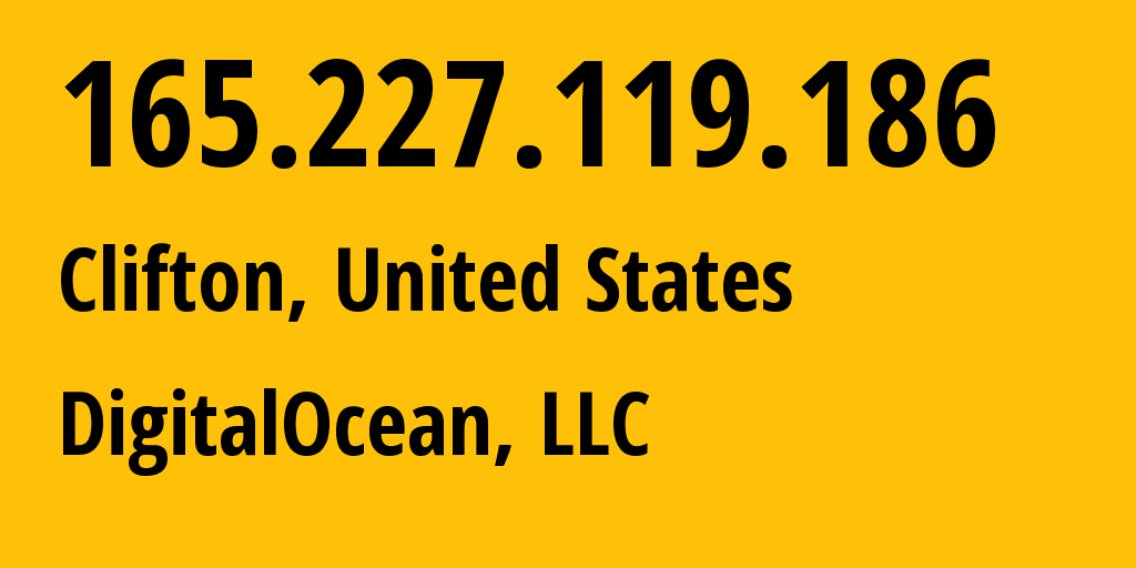 IP address 165.227.119.186 (Clifton, New Jersey, United States) get location, coordinates on map, ISP provider AS14061 DigitalOcean, LLC // who is provider of ip address 165.227.119.186, whose IP address