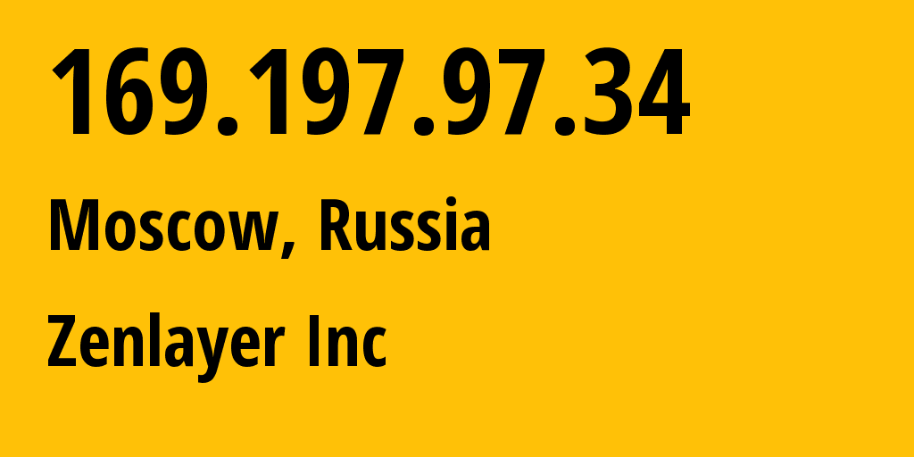 IP address 169.197.97.34 (Moscow, Moscow, Russia) get location, coordinates on map, ISP provider AS21859 Zenlayer Inc // who is provider of ip address 169.197.97.34, whose IP address