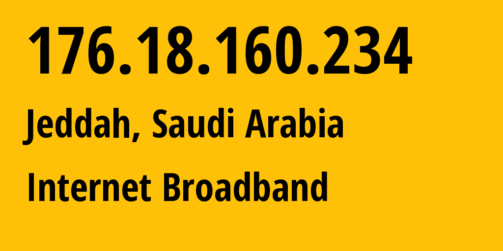 IP address 176.18.160.234 (Riyadh, Riyadh Region, Saudi Arabia) get location, coordinates on map, ISP provider AS35819 Internet Broadband // who is provider of ip address 176.18.160.234, whose IP address