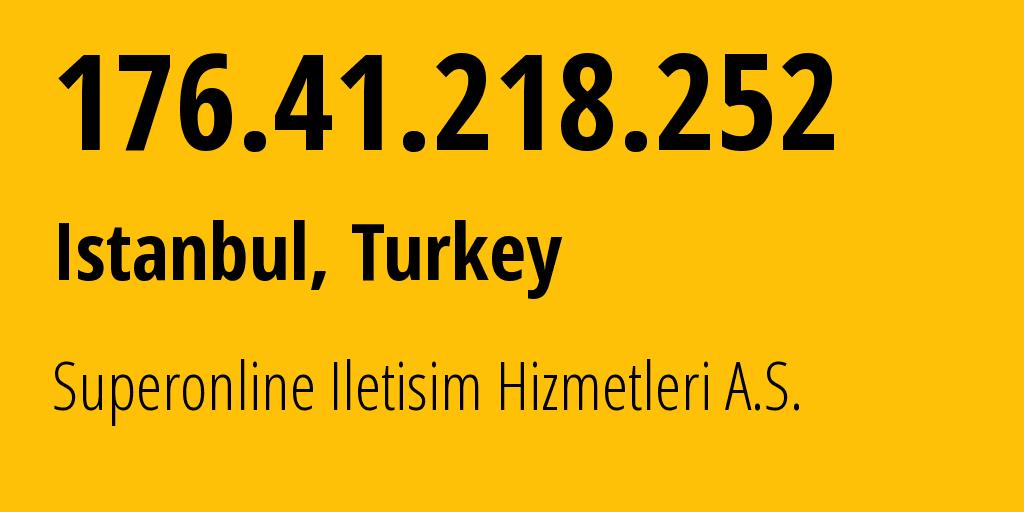 IP address 176.41.218.252 (Istanbul, Istanbul, Turkey) get location, coordinates on map, ISP provider AS34984 Tellcom Iletisim Hizmetleri A.S. // who is provider of ip address 176.41.218.252, whose IP address