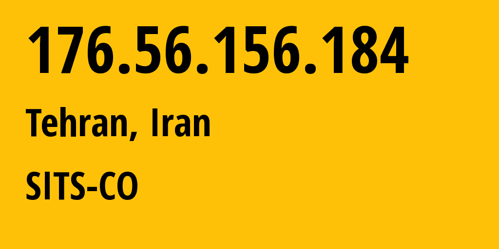 IP address 176.56.156.184 (Tehran, Tehran, Iran) get location, coordinates on map, ISP provider AS43415 SITS-CO // who is provider of ip address 176.56.156.184, whose IP address
