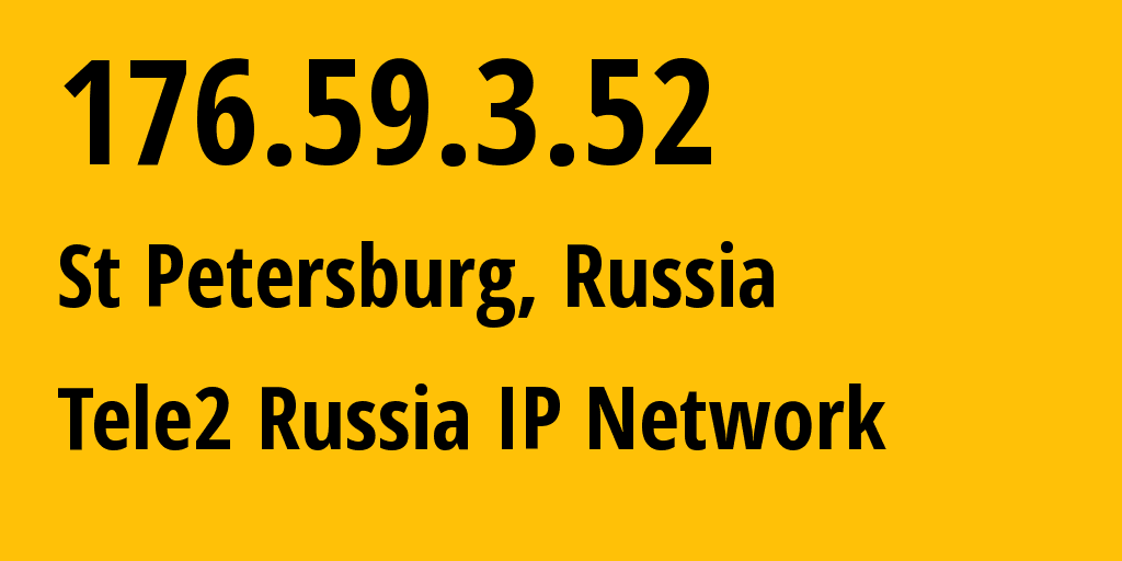 IP address 176.59.3.52 (St Petersburg, St.-Petersburg, Russia) get location, coordinates on map, ISP provider AS15378 Tele2 Russia IP Network // who is provider of ip address 176.59.3.52, whose IP address