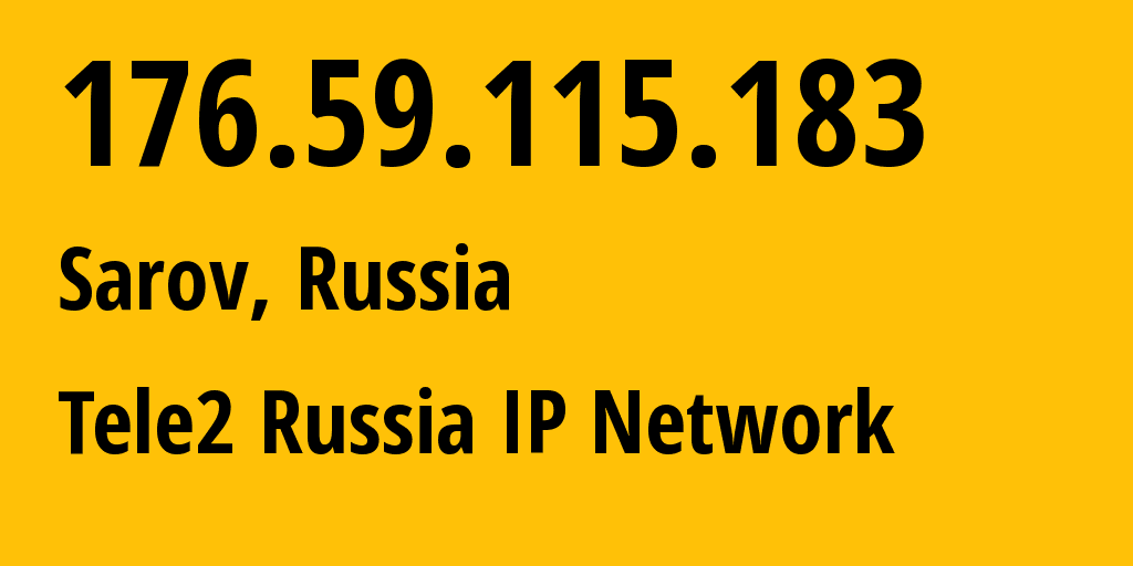 IP address 176.59.115.183 (Kuznechikha, Nizhny Novgorod Oblast, Russia) get location, coordinates on map, ISP provider AS48092 Tele2 Russia IP Network // who is provider of ip address 176.59.115.183, whose IP address