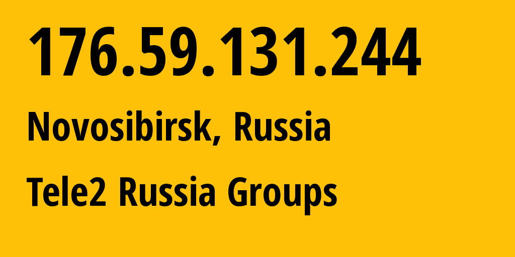 IP address 176.59.131.244 (Novosibirsk, Novosibirsk Oblast, Russia) get location, coordinates on map, ISP provider AS41330 Tele2 Russia Groups // who is provider of ip address 176.59.131.244, whose IP address