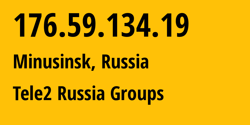 IP address 176.59.134.19 (Novosibirsk, Novosibirsk Oblast, Russia) get location, coordinates on map, ISP provider AS41330 Tele2 Russia Groups // who is provider of ip address 176.59.134.19, whose IP address