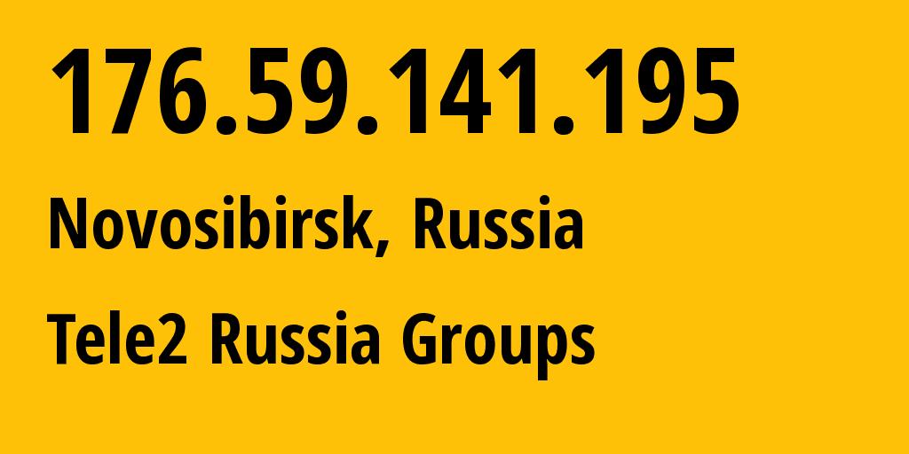 IP address 176.59.141.195 (Sherbakul, Omsk Oblast, Russia) get location, coordinates on map, ISP provider AS41330 Tele2 Russia Groups // who is provider of ip address 176.59.141.195, whose IP address