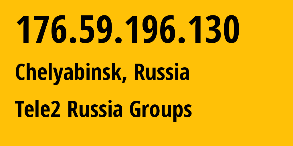 IP address 176.59.196.130 (Yekaterinburg, Sverdlovsk Oblast, Russia) get location, coordinates on map, ISP provider AS48190 Tele2 Russia Groups // who is provider of ip address 176.59.196.130, whose IP address