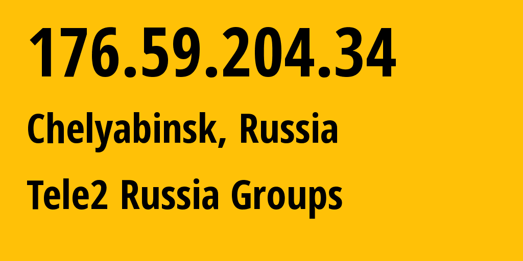 IP address 176.59.204.34 (Yekaterinburg, Sverdlovsk Oblast, Russia) get location, coordinates on map, ISP provider AS48190 Tele2 Russia Groups // who is provider of ip address 176.59.204.34, whose IP address