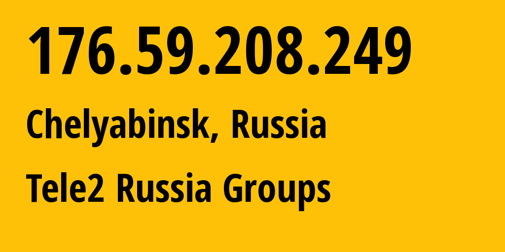 IP address 176.59.208.249 (Yekaterinburg, Sverdlovsk Oblast, Russia) get location, coordinates on map, ISP provider AS48190 Tele2 Russia Groups // who is provider of ip address 176.59.208.249, whose IP address