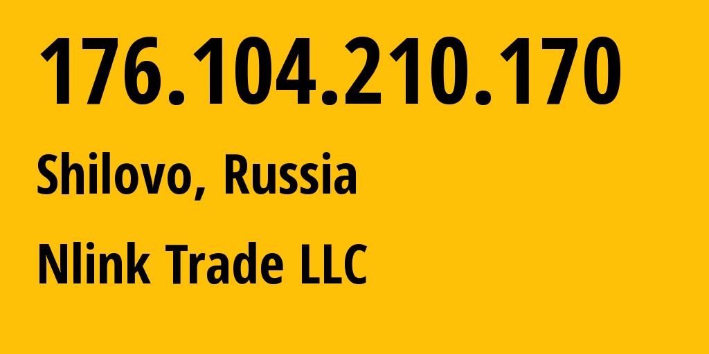 IP address 176.104.210.170 (Ryazan, Ryazan Oblast, Russia) get location, coordinates on map, ISP provider AS56420 Nlink Trade LLC // who is provider of ip address 176.104.210.170, whose IP address