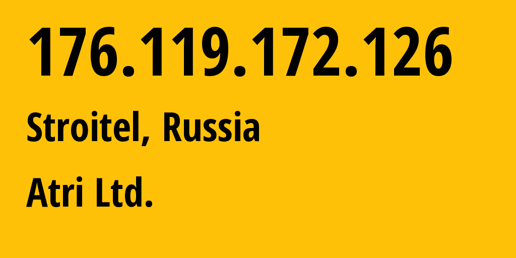 IP address 176.119.172.126 (Stroitel, Belgorod Oblast, Russia) get location, coordinates on map, ISP provider AS58285 Atri Ltd. // who is provider of ip address 176.119.172.126, whose IP address