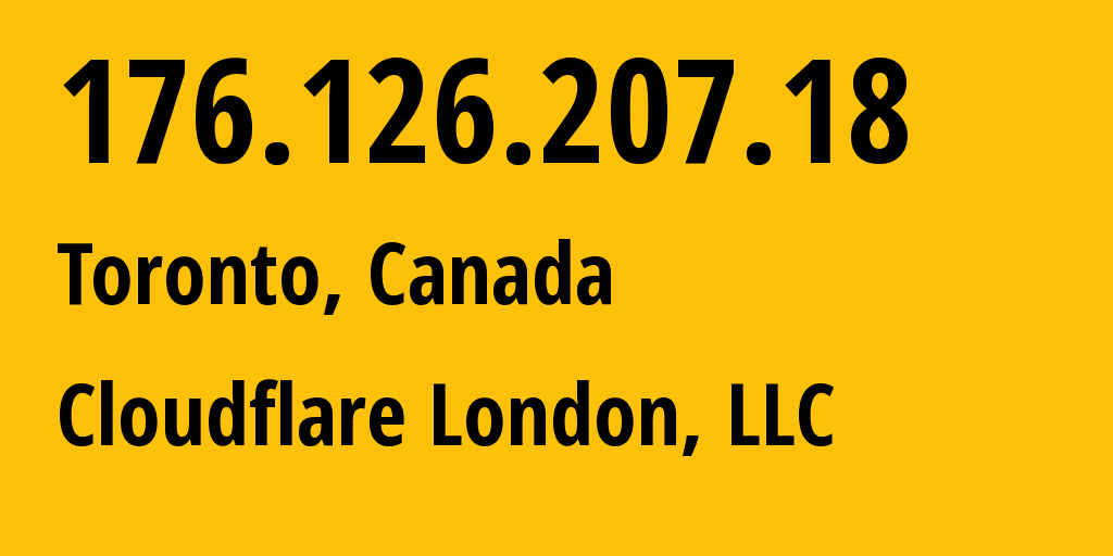 IP address 176.126.207.18 (Toronto, Ontario, Canada) get location, coordinates on map, ISP provider AS209242 Cloudflare London, LLC // who is provider of ip address 176.126.207.18, whose IP address