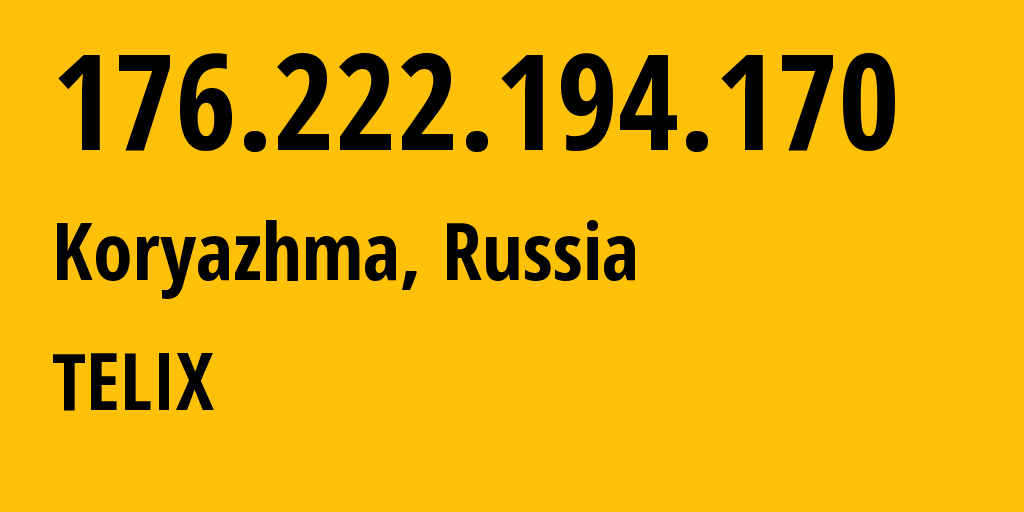 IP address 176.222.194.170 (Koryazhma, Arkhangelskaya, Russia) get location, coordinates on map, ISP provider AS60891 TELIX // who is provider of ip address 176.222.194.170, whose IP address