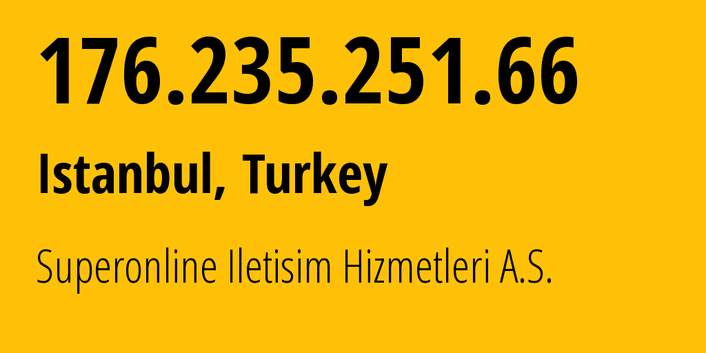 IP address 176.235.251.66 (Ankara, Ankara, Turkey) get location, coordinates on map, ISP provider AS34984 Tellcom Iletisim Hizmetleri A.S. // who is provider of ip address 176.235.251.66, whose IP address