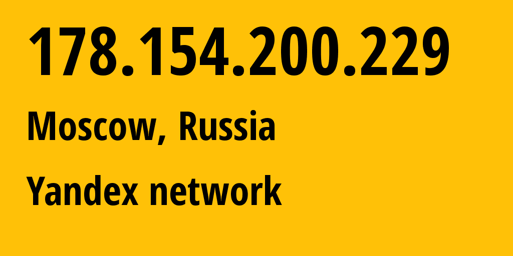 IP address 178.154.200.229 (Moscow, Moscow, Russia) get location, coordinates on map, ISP provider AS13238 Yandex network // who is provider of ip address 178.154.200.229, whose IP address