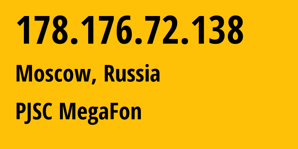 IP address 178.176.72.138 (Moscow, Moscow, Russia) get location, coordinates on map, ISP provider AS25159 PJSC MegaFon // who is provider of ip address 178.176.72.138, whose IP address