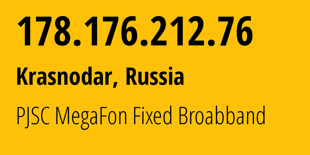 IP address 178.176.212.76 (Taman, Krasnodarskiy Kray, Russia) get location, coordinates on map, ISP provider AS31163 PJSC MegaFon Fixed Broabband // who is provider of ip address 178.176.212.76, whose IP address
