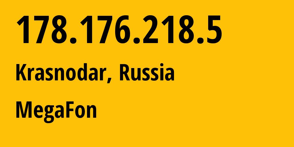 IP address 178.176.218.5 (Zernograd, Rostov Oblast, Russia) get location, coordinates on map, ISP provider AS31163 PJSC MegaFon Fixed Broabband // who is provider of ip address 178.176.218.5, whose IP address