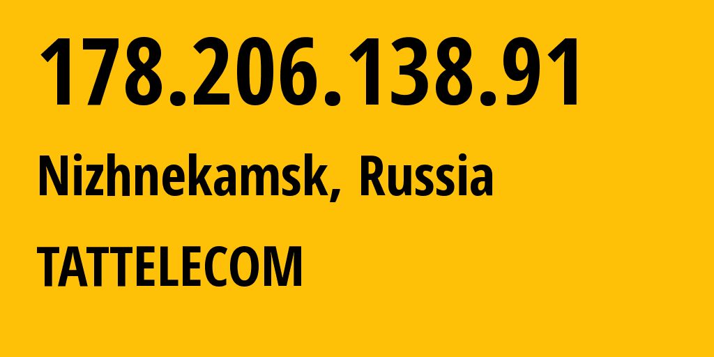 IP address 178.206.138.91 (Naberezhnyye Chelny, Tatarstan Republic, Russia) get location, coordinates on map, ISP provider AS28840 TATTELECOM // who is provider of ip address 178.206.138.91, whose IP address