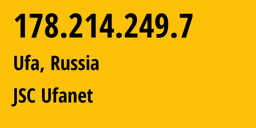 IP address 178.214.249.7 (Ufa, Bashkortostan Republic, Russia) get location, coordinates on map, ISP provider AS24955 JSC Ufanet // who is provider of ip address 178.214.249.7, whose IP address