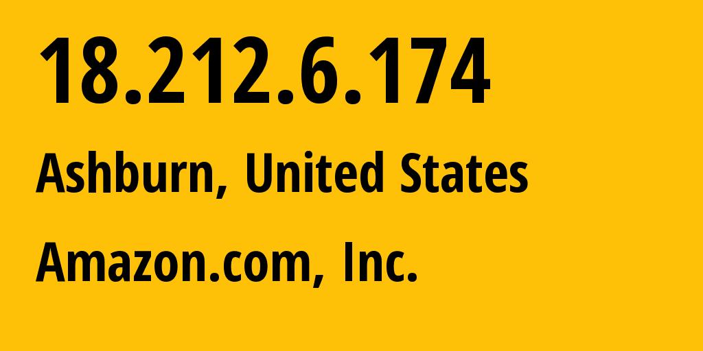 IP address 18.212.6.174 (Ashburn, Virginia, United States) get location, coordinates on map, ISP provider AS14618 Amazon.com, Inc. // who is provider of ip address 18.212.6.174, whose IP address