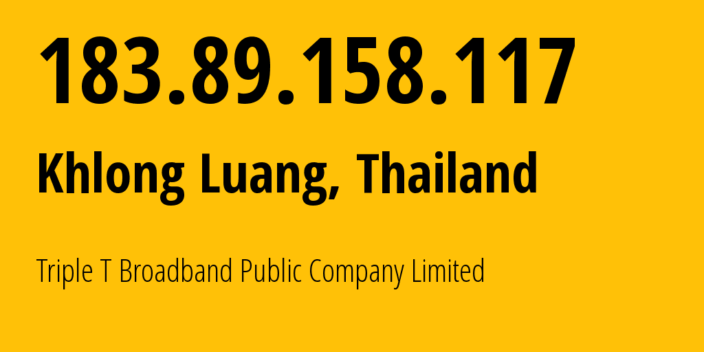 IP address 183.89.158.117 (Bangkok, Bangkok, Thailand) get location, coordinates on map, ISP provider AS45629 Triple T Internet Company Limited // who is provider of ip address 183.89.158.117, whose IP address