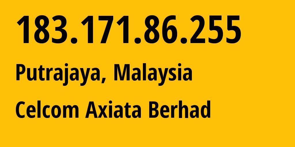 IP address 183.171.86.255 (Kuala Lumpur, Kuala Lumpur, Malaysia) get location, coordinates on map, ISP provider AS10030 Celcom Axiata Berhad // who is provider of ip address 183.171.86.255, whose IP address