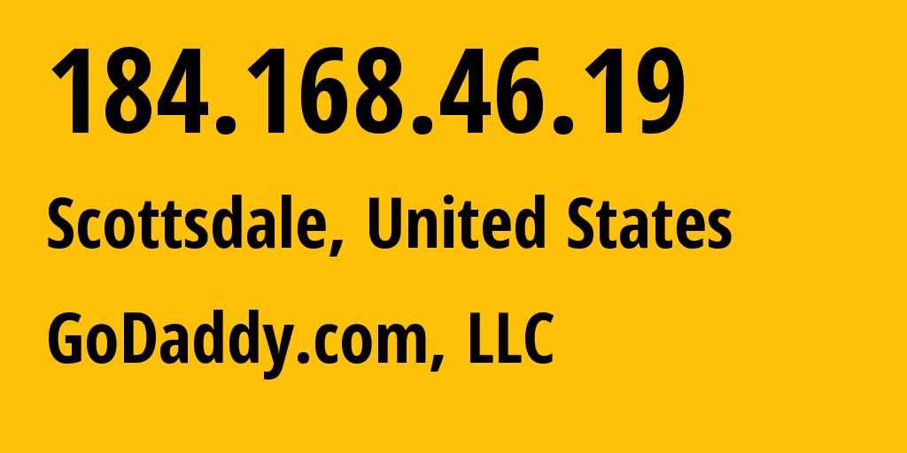 IP address 184.168.46.19 (Scottsdale, Arizona, United States) get location, coordinates on map, ISP provider AS26496 GoDaddy.com, LLC // who is provider of ip address 184.168.46.19, whose IP address