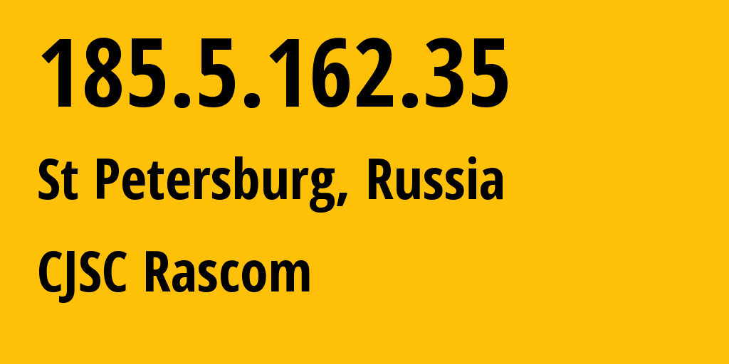 IP address 185.5.162.35 (St Petersburg, St.-Petersburg, Russia) get location, coordinates on map, ISP provider AS20764 CJSC Rascom // who is provider of ip address 185.5.162.35, whose IP address