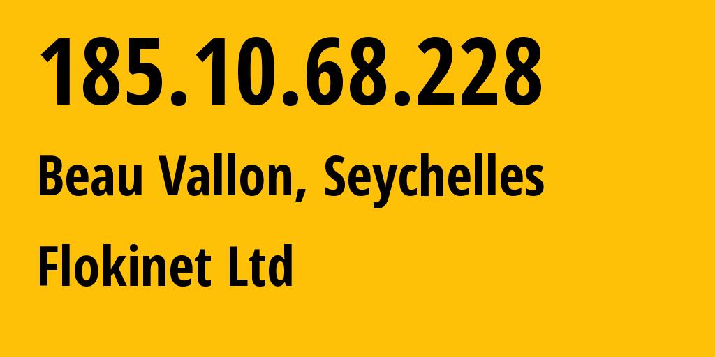 IP address 185.10.68.228 (Bucharest, Bucharest, Romania) get location, coordinates on map, ISP provider AS200651 Flokinet Ltd // who is provider of ip address 185.10.68.228, whose IP address