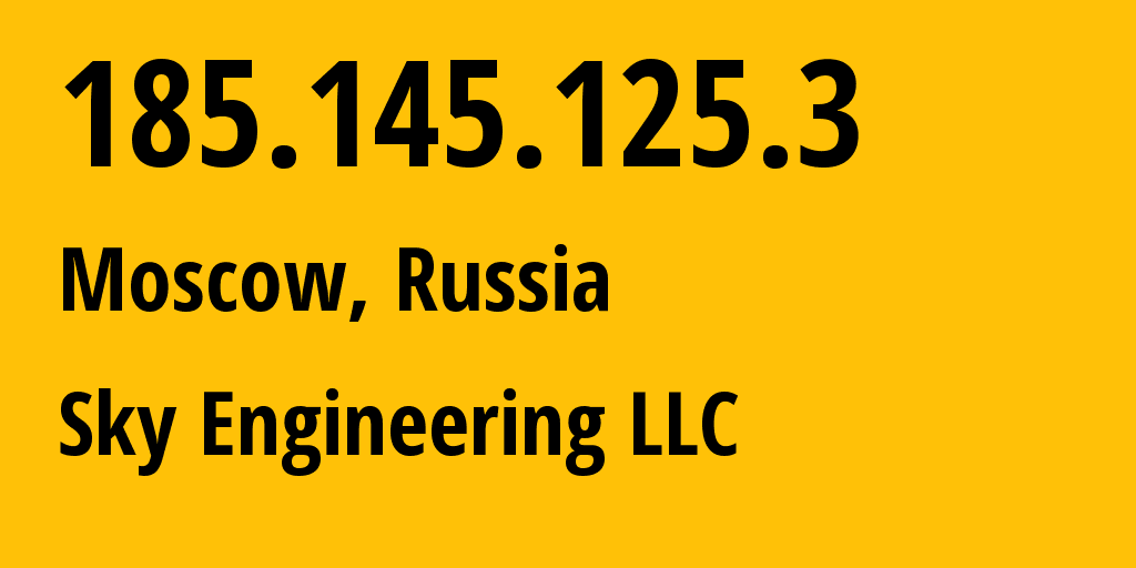 IP address 185.145.125.3 (Moscow, Moscow, Russia) get location, coordinates on map, ISP provider AS50254 Sky Engineering LLC // who is provider of ip address 185.145.125.3, whose IP address
