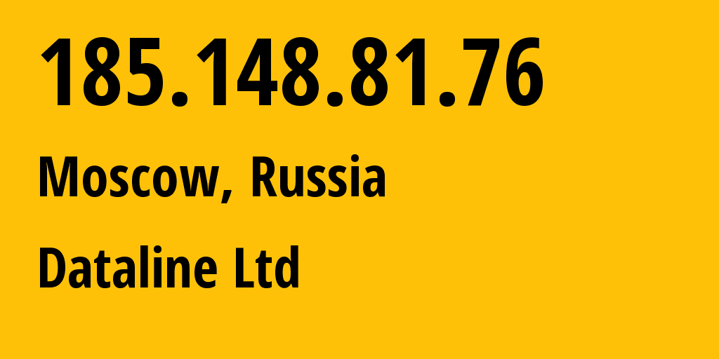 IP address 185.148.81.76 (Moscow, Moscow, Russia) get location, coordinates on map, ISP provider AS49063 Dataline Ltd // who is provider of ip address 185.148.81.76, whose IP address