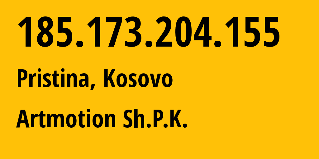 IP address 185.173.204.155 (Pristina, Pristina, Kosovo) get location, coordinates on map, ISP provider AS33983 Artmotion Sh.P.K. // who is provider of ip address 185.173.204.155, whose IP address