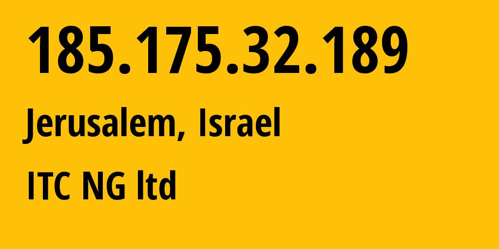 IP address 185.175.32.189 (Ramat Gan, Tel Aviv, Israel) get location, coordinates on map, ISP provider AS202940 ITC NG ltd // who is provider of ip address 185.175.32.189, whose IP address